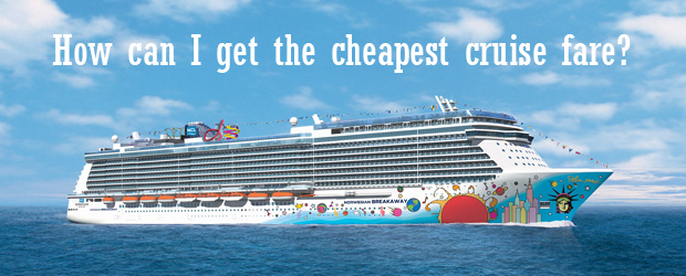 How Can I Get the Cheapest Cruise Fare? 10 Tips for the Bargain Hunter