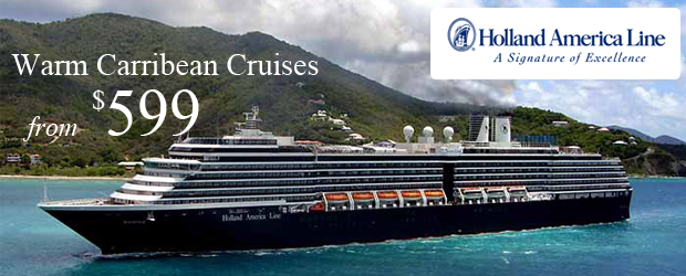 Warm Caribbean Cruises from $599 with Holland America